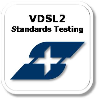 VDSL2 - Performance Testing & Certification Solutions